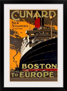 Cunard Line, New Steamers, Boston to Europe, Vintage Poster