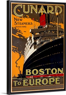 Cunard Line, New Steamers, Boston to Europe,Vintage Poster