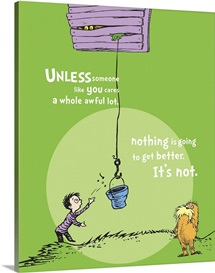 Unless Someone Cares, green - Dr. Seuss Lorax Art