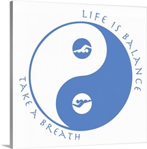 Life Is Balance - Swim - Breathe