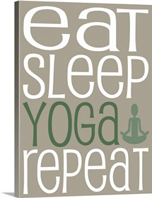 Eat Sleep Repeat - Yoga