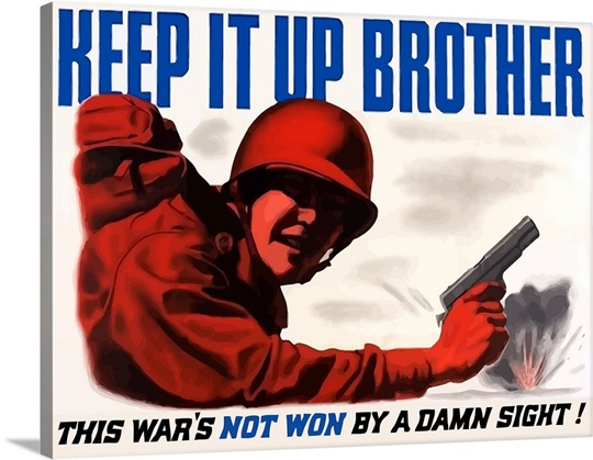Digitally restored vector war propaganda poster.  Keep it up brother