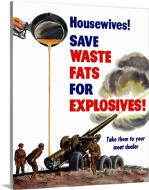 World War II poster of grease from a frying pan being poured into a firing artillery gun