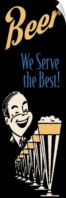 Beer, We Serve The Best