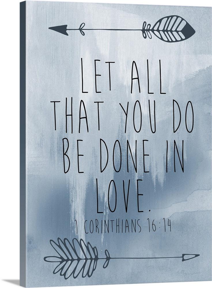 1 Corinthians 16 14 Wall Art Canvas Prints Framed Prints Wall Peels Great Big Canvas
