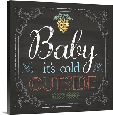 Baby It's Cold Outside I
