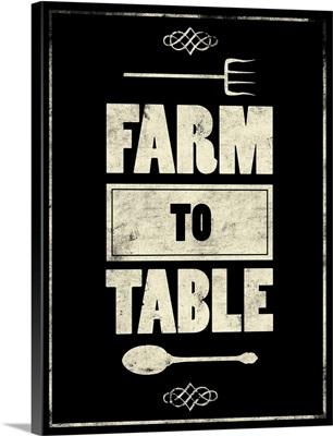 Farm to Table - Black