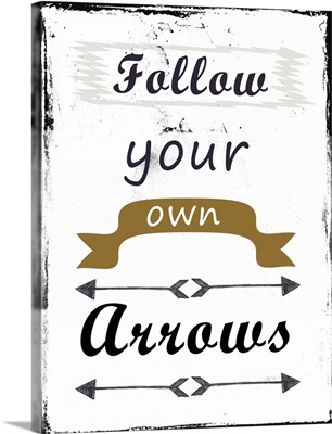 Follow Your Own Arrows