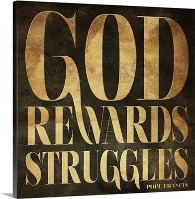 God Rewards Struggles