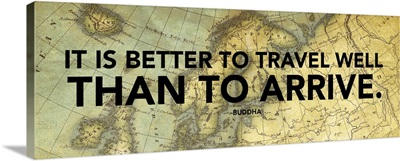 It Is Better To Travel Well
