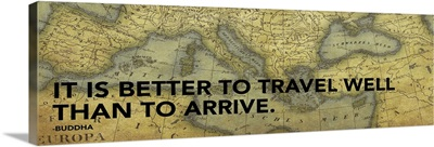 It Is Better To Travel Well II