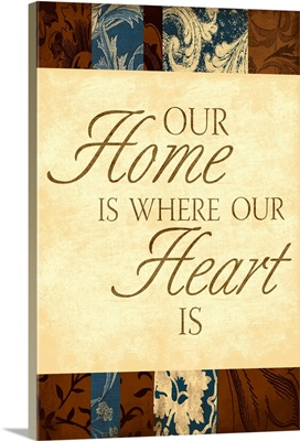 Our Home Is Where Our Heart Is
