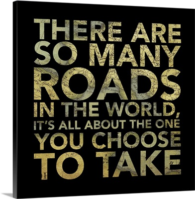 There Are So Many Roads In