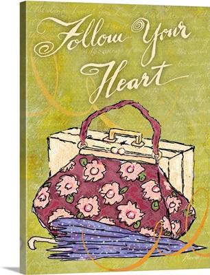 Follow Your Heart Inspirational Print