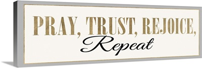 Pray, Trust, Rejoice, Repeat
