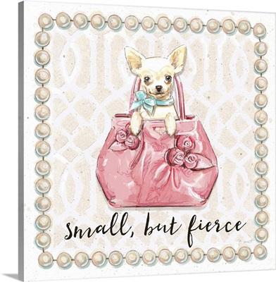 Small, But Fierce
