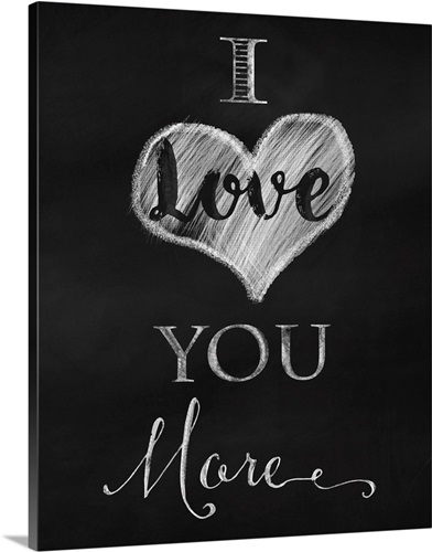 Chalkboard I Love You More Wall Art, Canvas Prints, Framed Prints ...