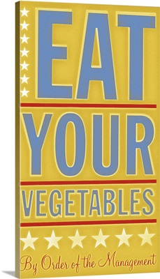 Eat Your Vegetables, By Order of The Management