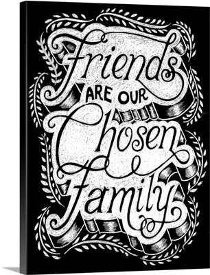 Friends Are Our Chosen Family - Chalkboard Art