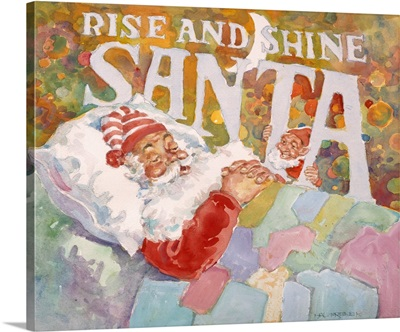 Rise And Shine Santa