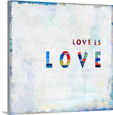 Love Is Love In Color