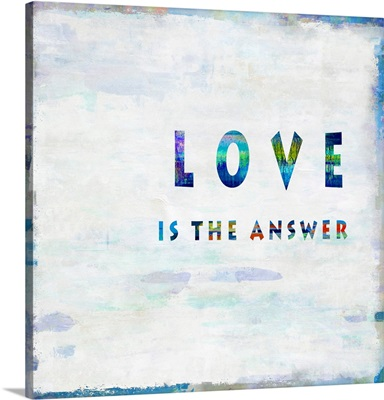 Love Is The Answer In Color
