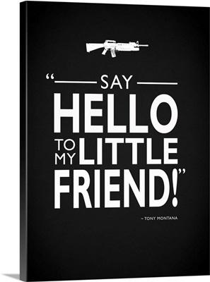 Say Hello Tony Montana