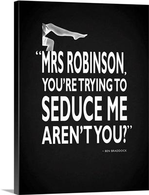 The Graduate - Seduce Me