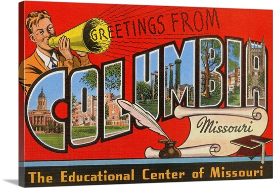 Greetings From Columbia, Missouri, The Educational Center Of ...