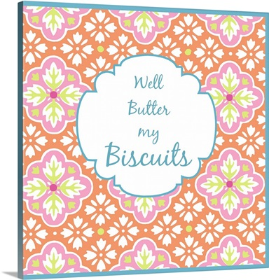 Butter my Biscuits
