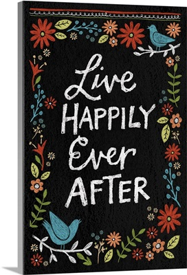 Chalkboard Florals - Live Happily