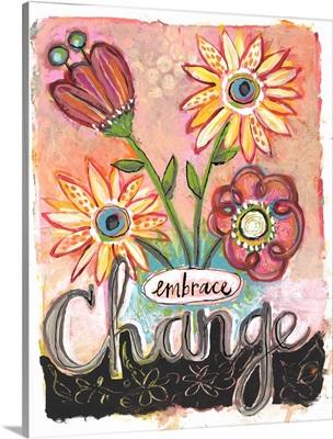 Flowers - Embrace Change