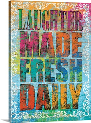Laughter Made Fresh Daily