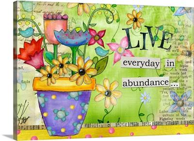 Live Everyday in Abundance