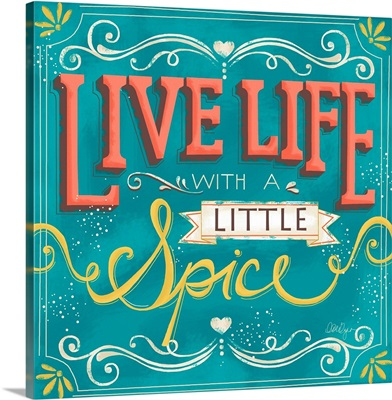 Live Life with a Little Spice