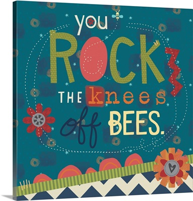 Rock the Knees off Bees