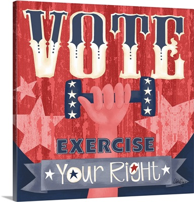 Vote - Exercise Your Right
