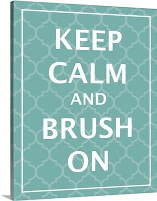 Keep Calm And Brush