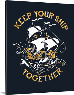 Keep Your Ship Together