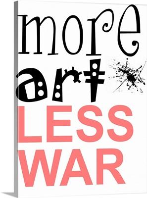 More Art Less War