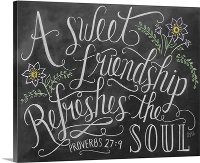 A Sweet Friendship Refreshes The Soul Handlettered Bible Verse