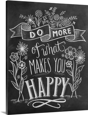 Do More Of What Makes You Happy Handlettering