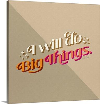 I Will Do Big Things - Desert