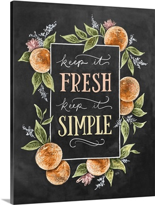 Keep It Fresh, Keep It Simple