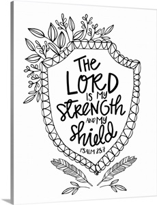 The Lord Is My Strength And My Shield Handlettered