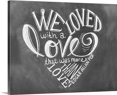 We Loved With A Love Handlettering