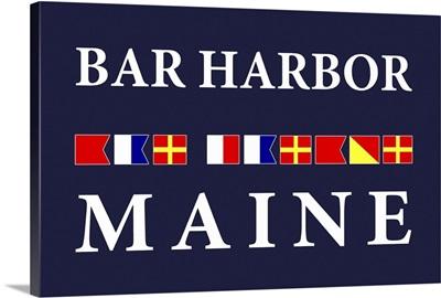 Bar Harbor, Maine - Nautical Flags Poster