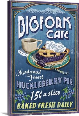 Bigfork, Montana - Huckleberry Pie Sign: Retro Travel Poster