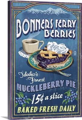 Bonners Ferry, Idaho - Huckleberry Pie Vintage Sign: Retro Travel Poster