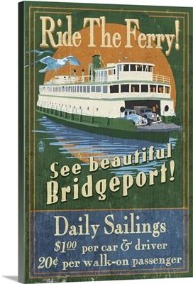 Bridgeport, Connecticut - Ferry Ride Vintage Sign: Retro Travel Poster